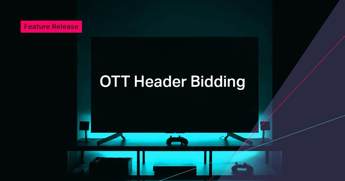 Adtelligent Presents OTT Header Bidding Within A Single Wrapper Solution